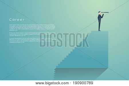 Businessman with monocular on top of stairs as a symbol of business vision, leadership. Businessman on top of his career, corporate ladder. Eps10 vector illustration.