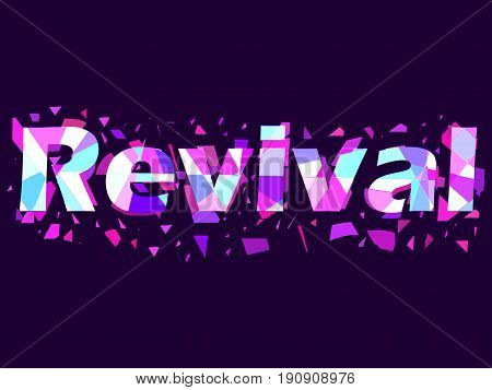 Revival, Text With Flying Triangles. Interference, Glitch Art. Vector Illustration