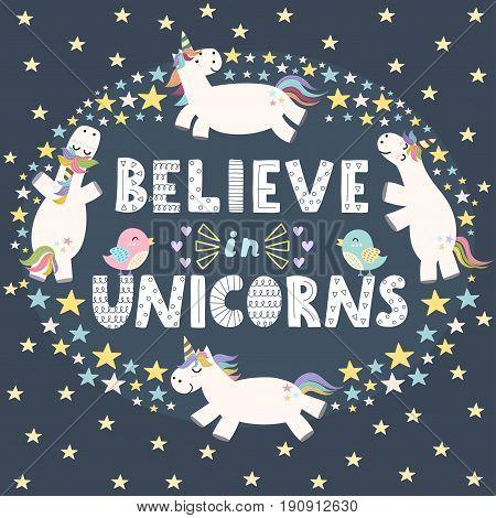 Believe in unicorns cute card. Vector illustration