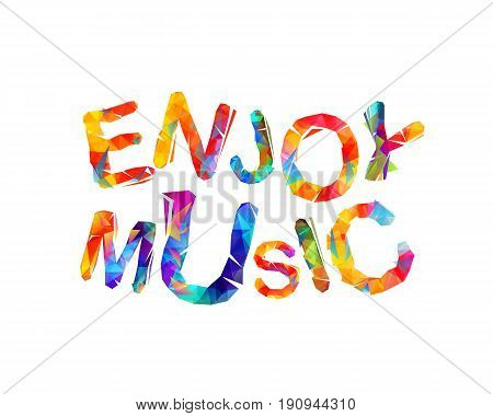 Enjoy music - Vector triangular colorful inscription