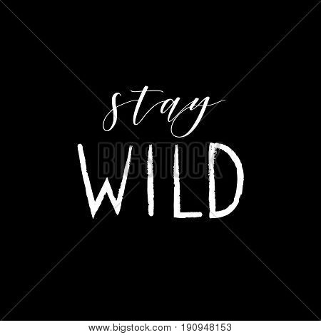 Tribal illustration with wild forest lettering Stay Wild