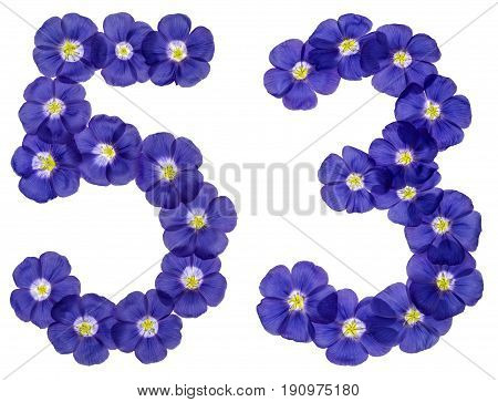 Arabic Numeral 53, Fifty Three, From Blue Flowers Of Flax, Isolated On White Background