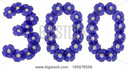 Arabic Numeral 300, Three Hundred, From Blue Flowers Of Flax, Isolated On White Background