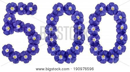 Arabic Numeral 500, Five Hundred, From Blue Flowers Of Flax, Isolated On White Background