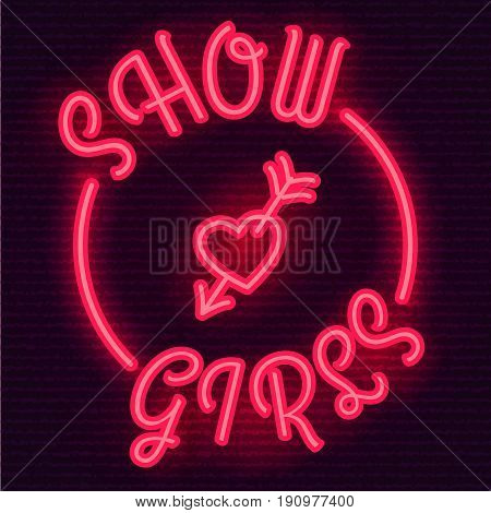 Shining Neon Disco Show Girls Sign, Disco Night Concept.Shining Red Neon Round Disco Sign with text Show Girls, Heart with Arrow icon.