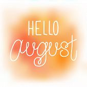 Hello august elegant greeting card with hand-written curled line lettering on blurred orange and yellow paint stains background. Mesh tool watercolor painting imitation with text greeting to august poster