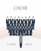 Vertical advertising poster of performance classical choir. Man and woman singers together with conductor. Colorful vector illustration in flat style with lettering poster