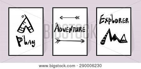 Handwritten Scandinavian Style Inscriptions Play, Adventure, Explorer And Wigwam, Arrow, Mountains.