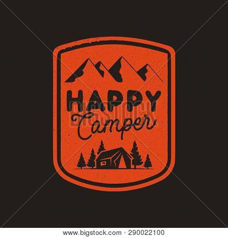 Hand Drawn Travel Badge With Mountains, Trees, Tent And Quote - Happy Camper. Camping Emblem In Retr