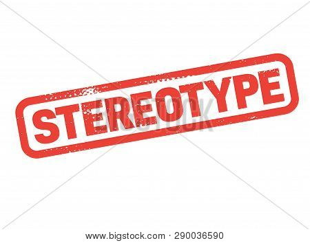 Stereotype Stamp On White Background. Sign, Label Sticker