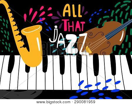 Jazz Piano Poster. All That Jazz Music Festival Vector Background. Illustration Of Jazz Live, Musica