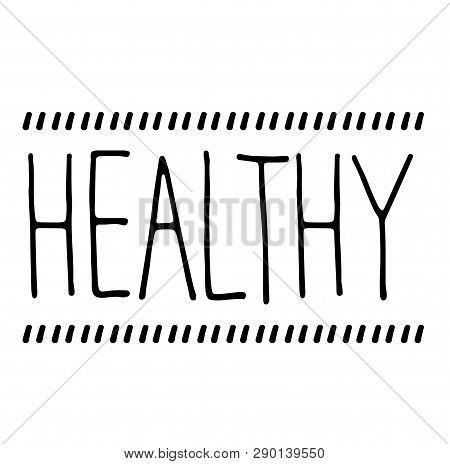 Healthy Stamp On White Background. Sign, Label Sticker