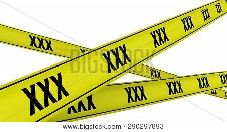 Xxx. Labeled Yellow Warning Tapes. Yellow Warning Tapes Labeled With Xxx Symbols. Isolated. 3d Illus