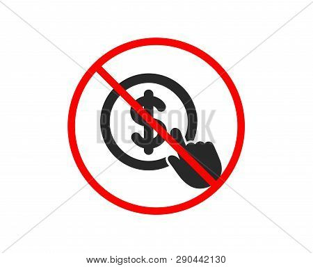 No Or Stop. Hand Click Icon. Currency Exchange Sign. Cursor Pointer Symbol. To Pay Or Get Money. Pro