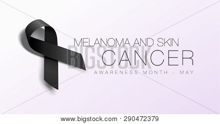 Melanoma and Skin Cancer Awareness Calligraphy Poster Design. Realistic Black Ribbon. May is Cancer Awareness Month. Vector poster