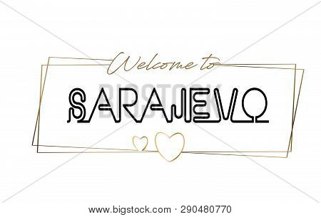 Sarajevo Welcome To Text Neon Lettering Typography. Word For Logotype, Badge, Icon, Card, Postcard,