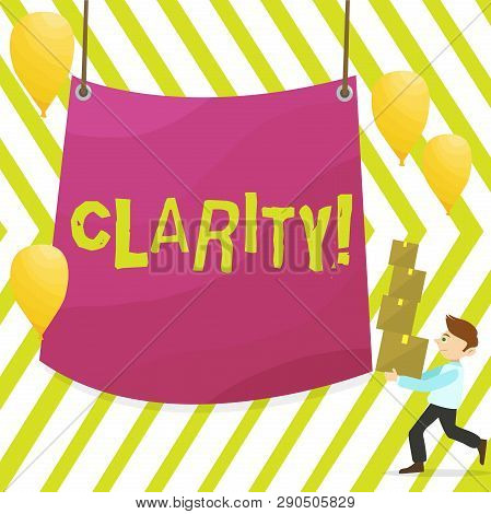Word writing text Clarity. Business concept for Certainty Precision Purity Comprehensibility Transparency Accuracy Man Carrying Pile of Boxes with Blank Tarpaulin in the Center and Balloons. poster