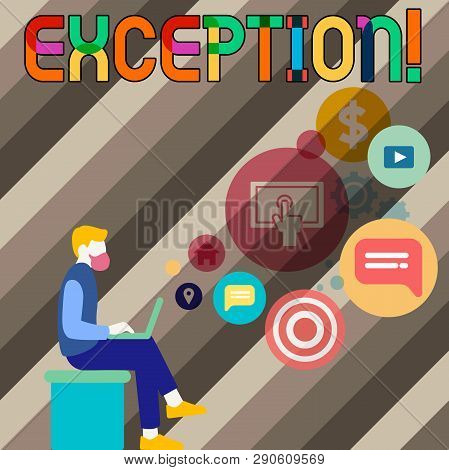 Conceptual hand writing showing Exception. Business photo showcasing Person or thing that is excluded from general statement Different Man Sitting with Laptop and SEO Driver Icons on Blank Space. poster