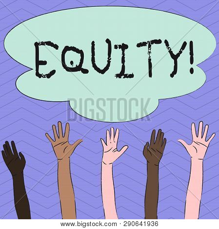 Conceptual hand writing showing Equity. Business photo showcasing Value of a company divided into equal parts owned by shareholders Multiracial Hands Raising Up Reaching for Colorful Big Cloud. poster