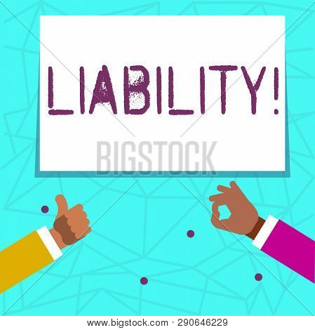 Writing note showing Liability. Business photo showcasing State of being legally responsible for something Responsibility Two Businessmen Hands Gesturing the Thumbs Up and Okay Sign. poster