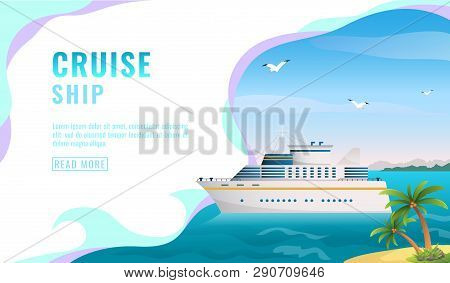 Travel Agency Banner - Cruise Ship Journey - Yacht Ocean Sea Cruise Liner In The Islands. Cruise Adv