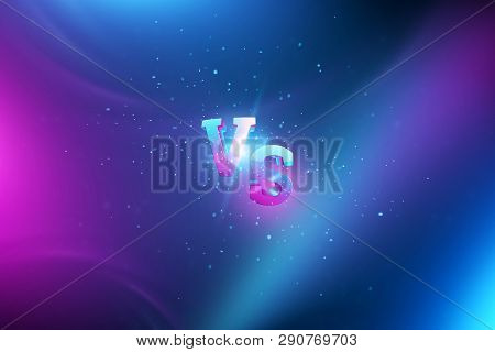 Creative Background, Blue Neon Versus Logo, Letters For Sports And Wrestling. Game Concept, Competit