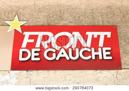 Sete, France - July 3, 2018: Logo Of Front De Gauche On A Wall. The Left Front Called Front De Gauch