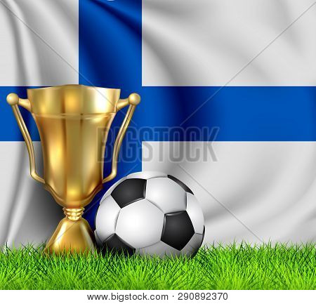 Golden Realistic Winner Trophy Cup And Soccer Ball Isolated On National Finland Flag. National Team