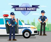 Police Officers on Mission Flat Illustration. Bodyguards and Police Car on Mission. Security Agency Emblem with Lettering. Equipped Policemen Cartoon Characters. Daytime Patrolling Poster, Banner poster