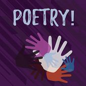 Handwriting text Poetry. Concept meaning Literary work Expression of feelings ideas with rhythm Poems writing Color Hand Marks of Different Sizes Overlapping for Teamwork and Creativity. poster