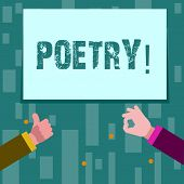 Writing note showing Poetry. Business photo showcasing Literary work Expression of feelings ideas with rhythm Poems writing Two Businessmen Hands Gesturing the Thumbs Up and Okay Sign. poster