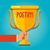 Word writing text Poetry. Business concept for Literary work Expression of feelings ideas with rhythm Poems writing Hand Holding Blank Golden Championship Winners Cup Trophy with Reflection. poster