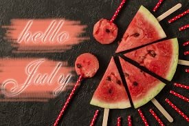 Watermelon Slice With Text Hello July, On Dark Background