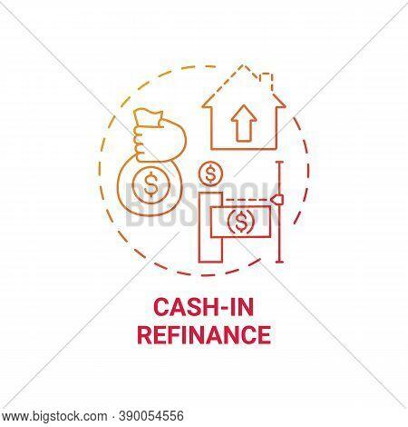 Cash-in Refinance Concept Icon. Mortgage Refinance Type Idea Thin Line Illustration. Refinancing Hom