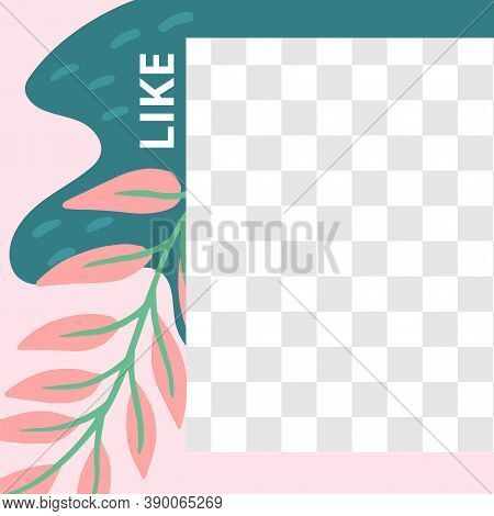 Floral Post. Garden Flora Like Social Media Post Template. Template Post For Social Media With Flora