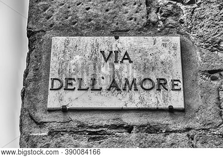 Street Sign For Via Dell'amore (love Street), Iconic Street In The City Centre Of Pienza, Italy