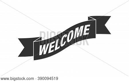 Ribbon With The Words Welcome For A Banner, Stickers And Labels. Vector Template For A Welcome Banne