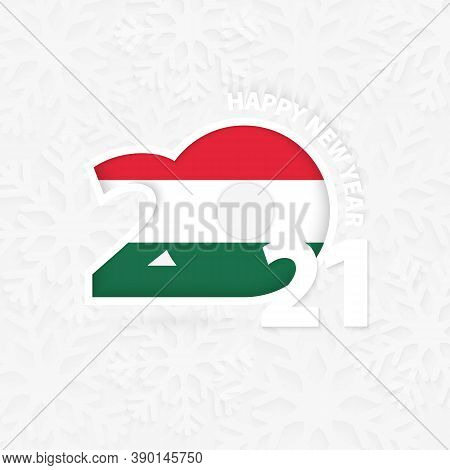 Happy New Year 2021 For Hungary On Snowflake Background. Greeting Hungary With New 2021 Year.