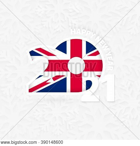 Happy New Year 2021 For United Kingdom On Snowflake Background. Greeting United Kingdom With New 202