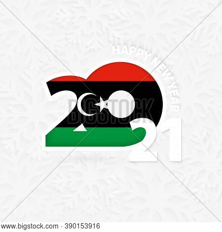 Happy New Year 2021 For Libya On Snowflake Background. Greeting Libya With New 2021 Year.