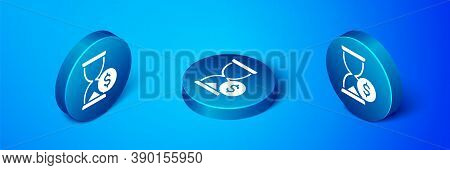 Isometric Hourglass With Dollar Icon Isolated On Blue Background. Money Time. Sandglass And Money. G