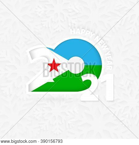 Happy New Year 2021 For Djibouti On Snowflake Background. Greeting Djibouti With New 2021 Year.