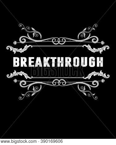 Breakthrough Word In A Grunge Distressed Vintage Or Retro Chalkboard Style Scroll Word For Success A