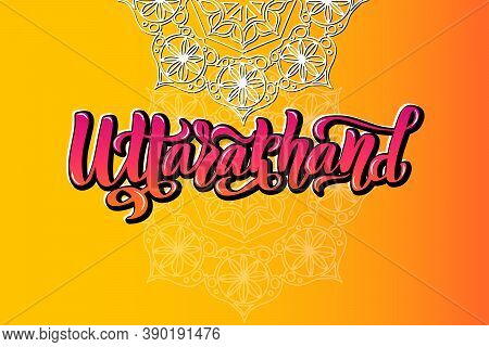 Uttarakhand Handwritten Stock Lettering Typography. States Of India.