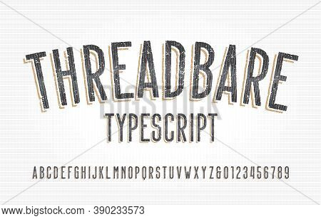 Threadbare Alphabet Font. Damaged Vintage Letters And Numbers. Vector Typescript For Your Typography
