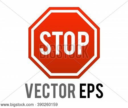 The Isolated Vector Gradient Red Octagonal Road Warning Sign With Word Stop Icon