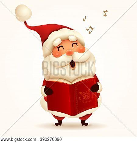 Happy Santa Claus Singing Christmas Carol. Isolated.
