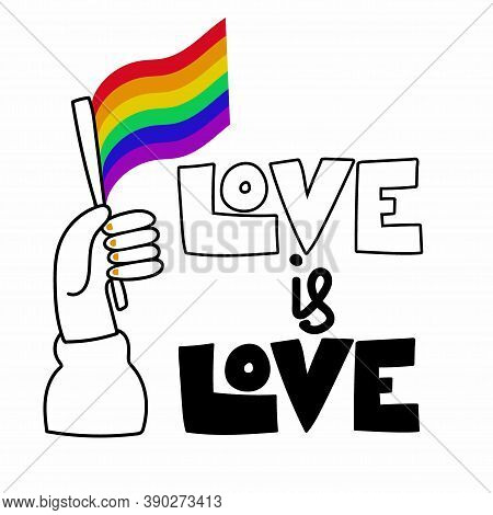 Love Is Love Poster. Lettering With Black Silhouette Hand And Rainbow Flag, Support And Freedom Symb