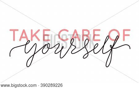 Vector Illustration Of Take Care Of Yourself Lettering Quote. Self-care And Body Positive Trendy Con