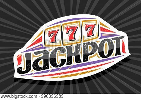 Vector Logo For Jackpot, White Modern Badge With Illustration Of Slot Machine With Jackpot On Reel,